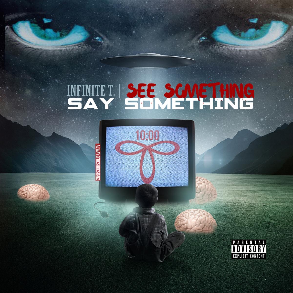 Infinite T See Something Say Something EP Album Art